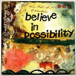 believe in possibility