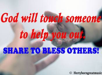 god will touch someone to help you out