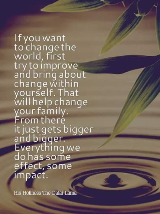 change the world. change yourself