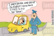 'I only drink and drive to forget how much it costs to fill the tank!'